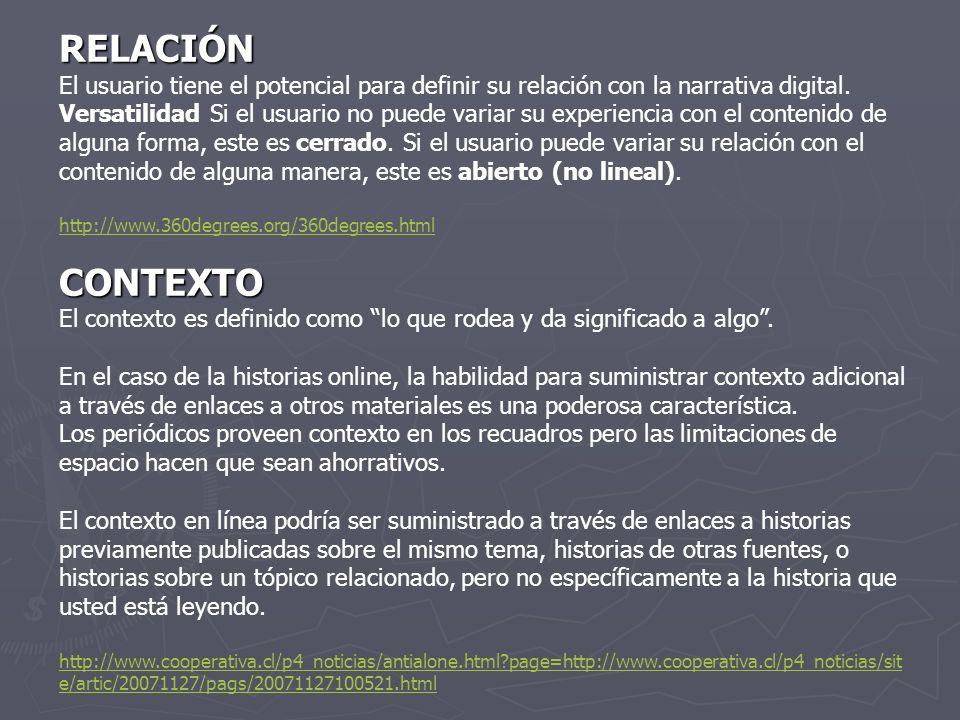 RELACIÓN El usuario tiene el potencial para definir su relación con la narrativa digital.