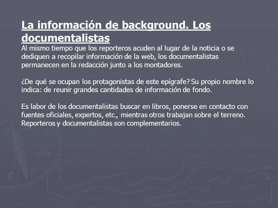 La información de background. Los documentalistas