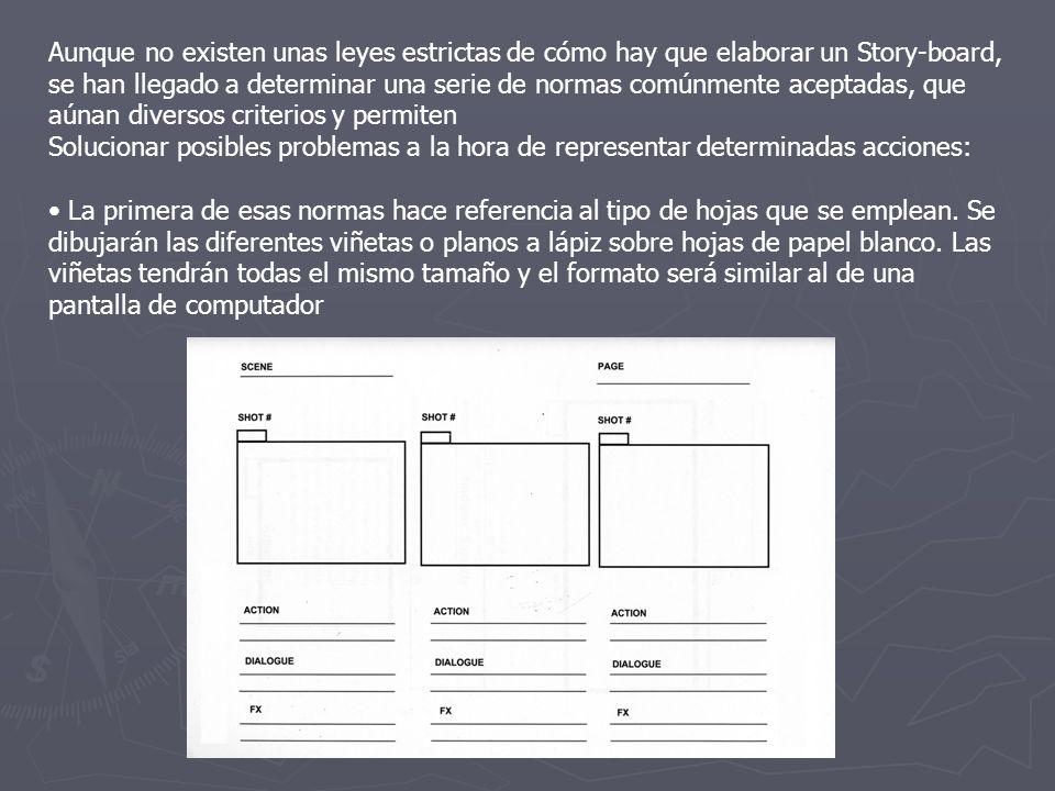 Aunque no existen unas leyes estrictas de cómo hay que elaborar un Story-board, se han llegado a determinar una serie de normas comúnmente aceptadas, que aúnan diversos criterios y permiten