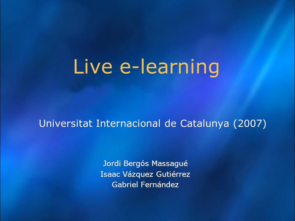 Live e-learning Universitat Internacional de Catalunya (2007)