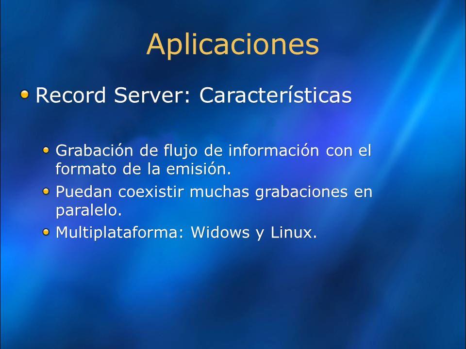Aplicaciones Record Server: Características
