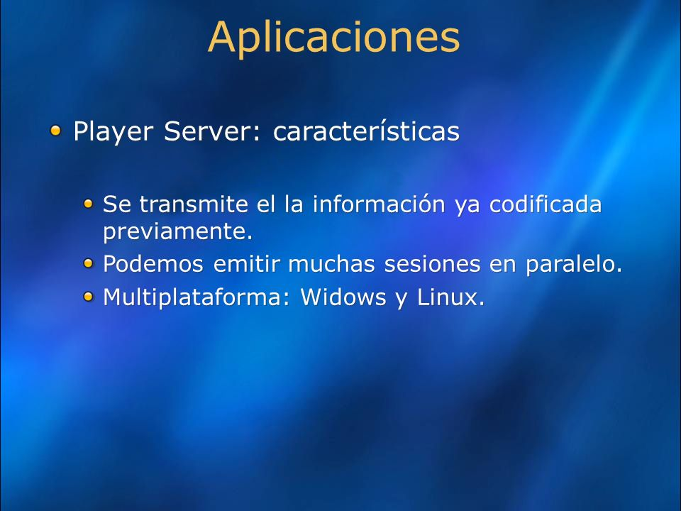 Aplicaciones Player Server: características