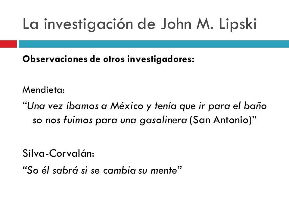 La investigación de John M. Lipski