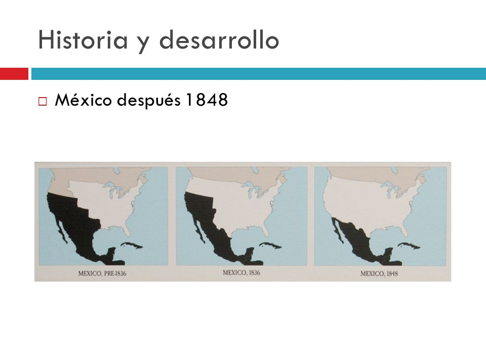 Historia y desarrollo México después 1848