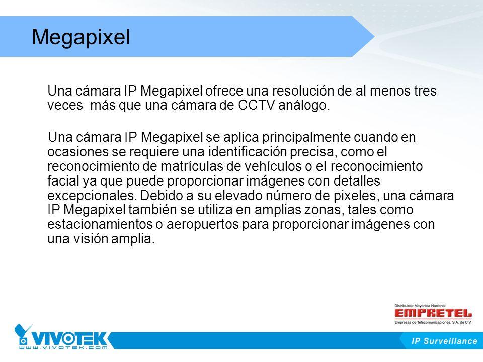 Megapixel Una cámara IP Megapixel ofrece una resolución de al menos tres veces más que una cámara de CCTV análogo.