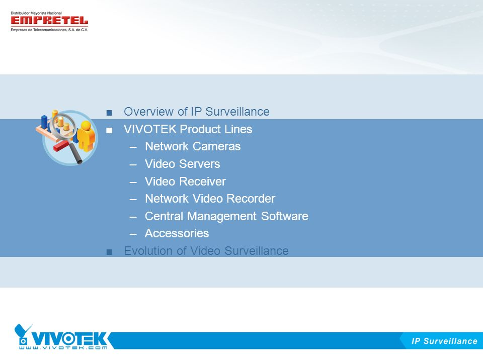 Outline Overview of IP Surveillance VIVOTEK Product Lines