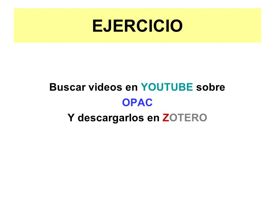 Buscar videos en YOUTUBE sobre Y descargarlos en ZOTERO