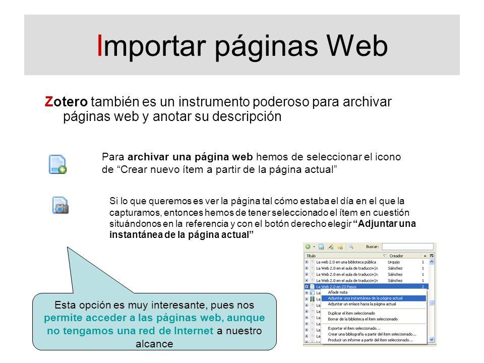 Importar páginas Web Zotero también es un instrumento poderoso para archivar páginas web y anotar su descripción.