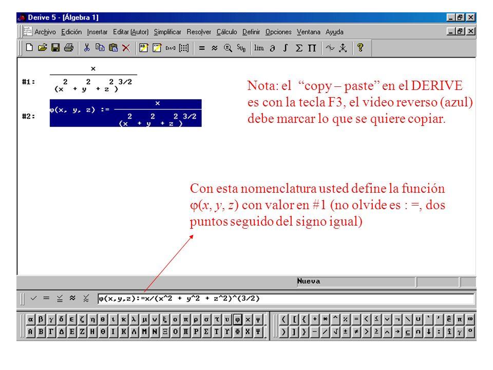 Nota: el copy – paste en el DERIVE es con la tecla F3, el video reverso (azul) debe marcar lo que se quiere copiar.