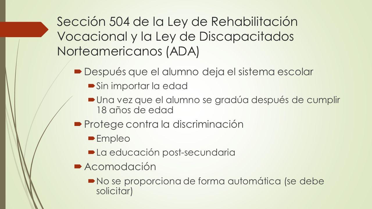 Sección 504 de la Ley de Rehabilitación Vocacional y la Ley de Discapacitados Norteamericanos (ADA)