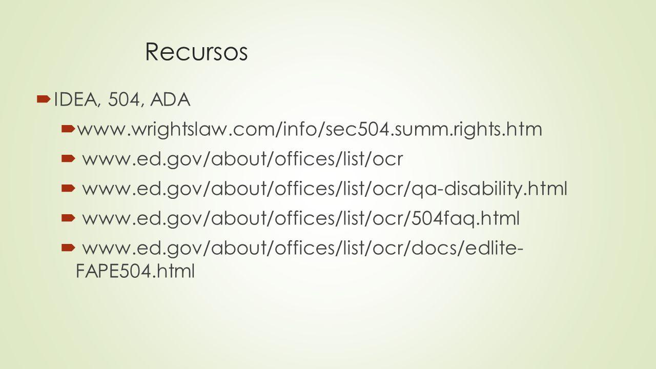 Recursos IDEA, 504, ADA www.wrightslaw.com/info/sec504.summ.rights.htm