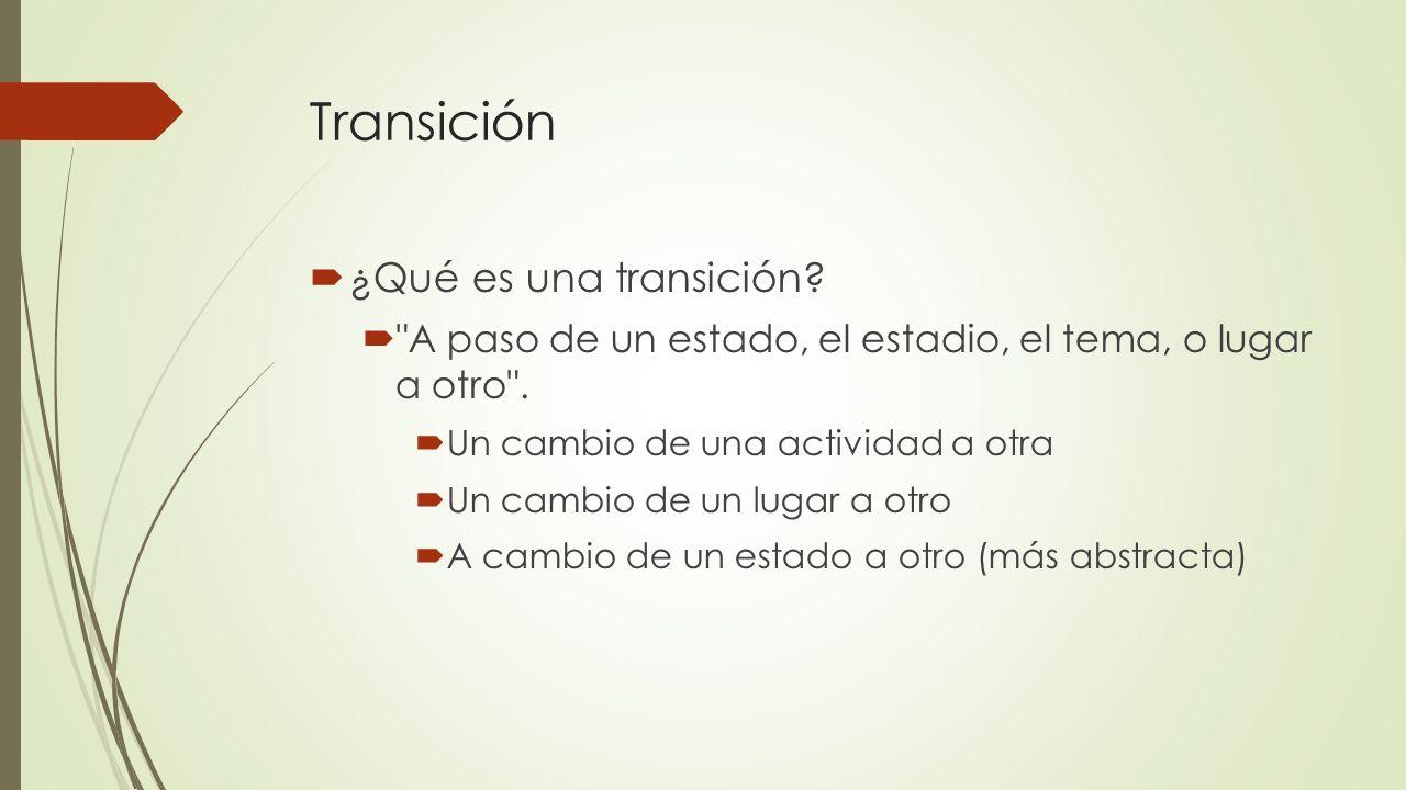 Transición ¿Qué es una transición