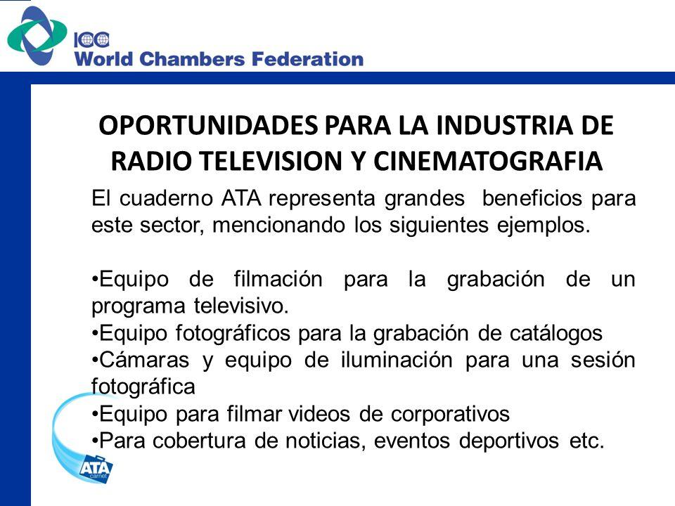 OPORTUNIDADES PARA LA INDUSTRIA DE RADIO TELEVISION Y CINEMATOGRAFIA