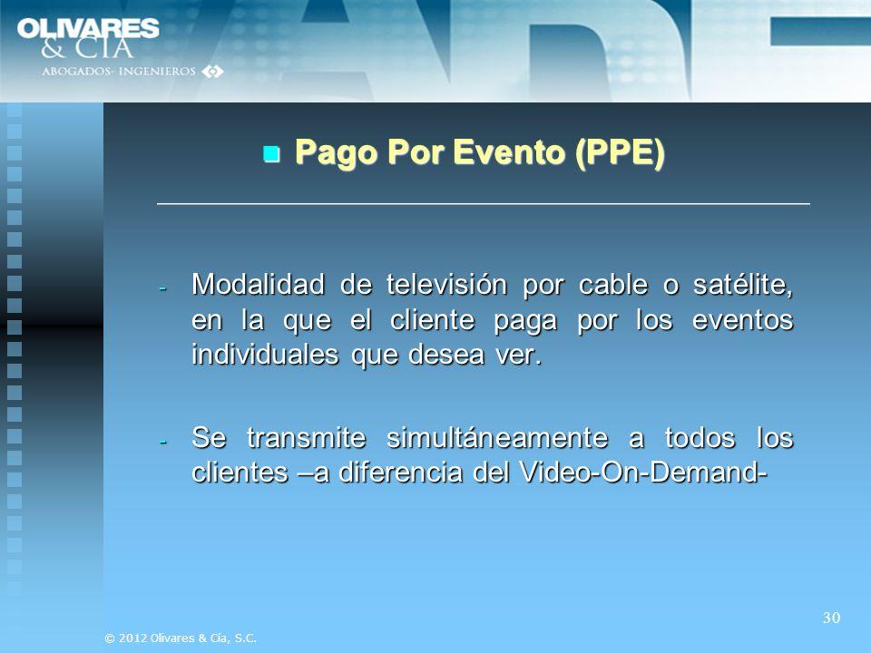 Pago Por Evento (PPE) Modalidad de televisión por cable o satélite, en la que el cliente paga por los eventos individuales que desea ver.