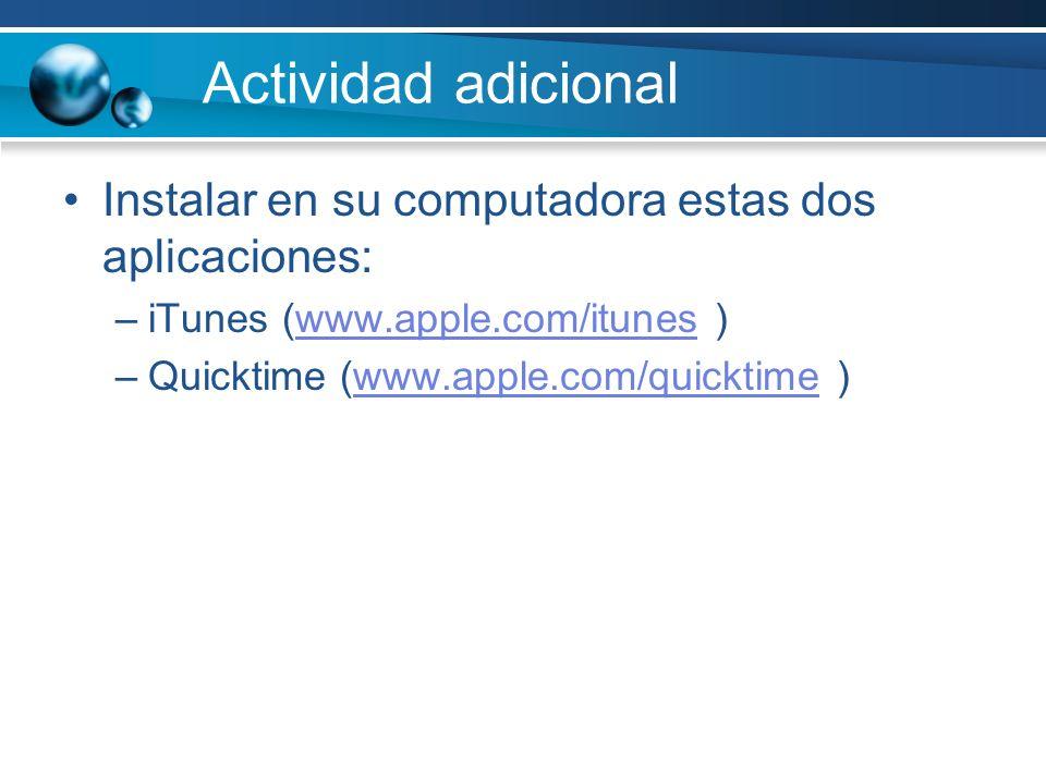 Actividad adicional Instalar en su computadora estas dos aplicaciones: