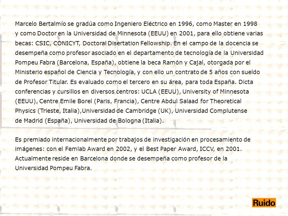 Marcelo Bertalmío se gradúa como Ingeniero Eléctrico en 1996, como Master en 1998