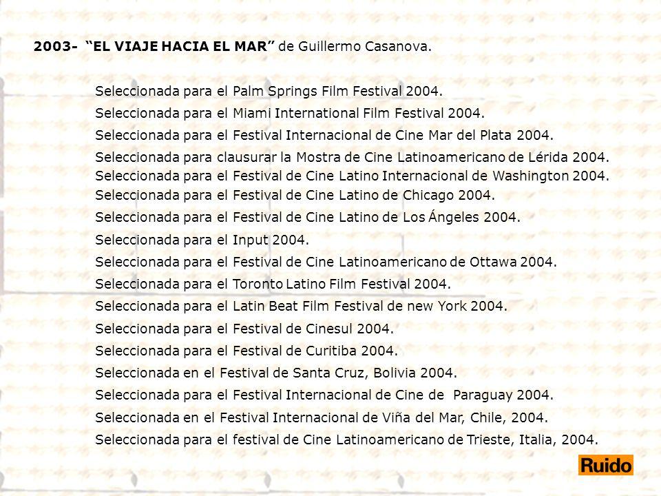 2003- EL VIAJE HACIA EL MAR de Guillermo Casanova.