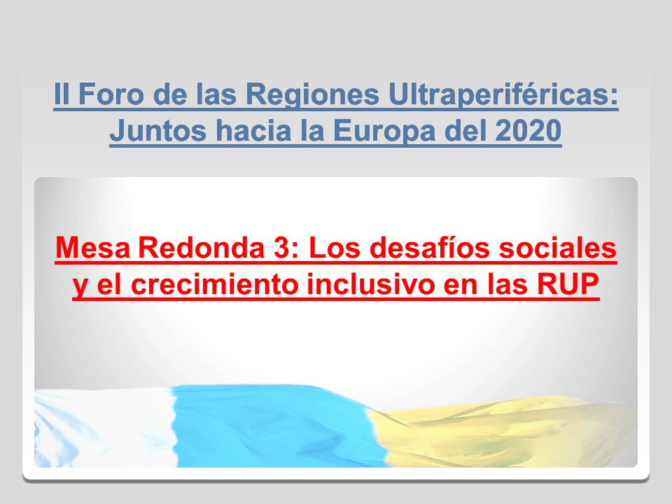 II Foro de las Regiones Ultraperiféricas: Juntos hacia la Europa del 2020