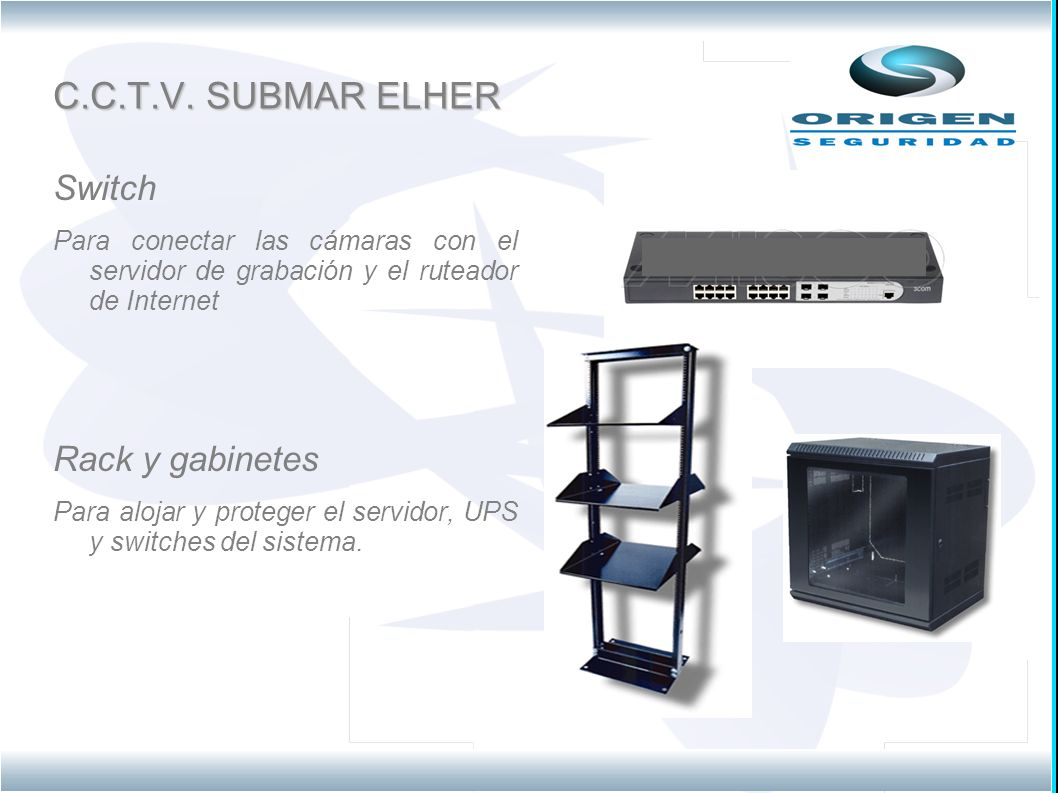 C.C.T.V. SUBMAR ELHER Switch Rack y gabinetes