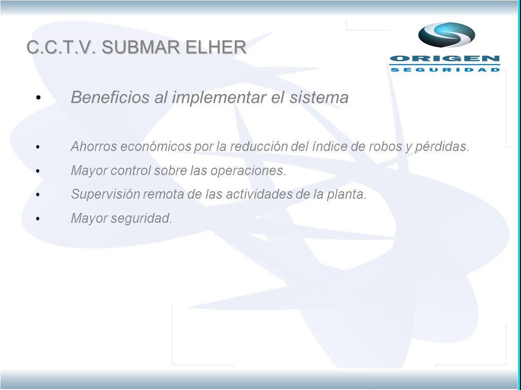 C.C.T.V. SUBMAR ELHER Beneficios al implementar el sistema