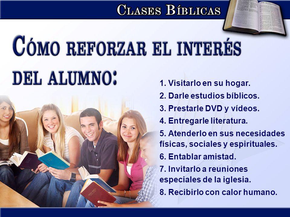 1. Visitarlo en su hogar. 2. Darle estudios bíblicos. 3. Prestarle DVD y vídeos. 4. Entregarle literatura.