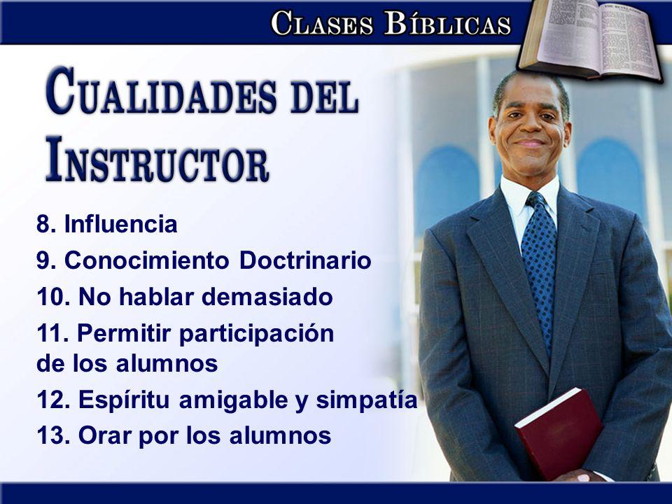 8. Influencia 9. Conocimiento Doctrinario. 10. No hablar demasiado. 11. Permitir participación de los alumnos.