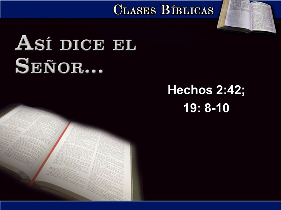 Hechos 2:42; 19: 8-10