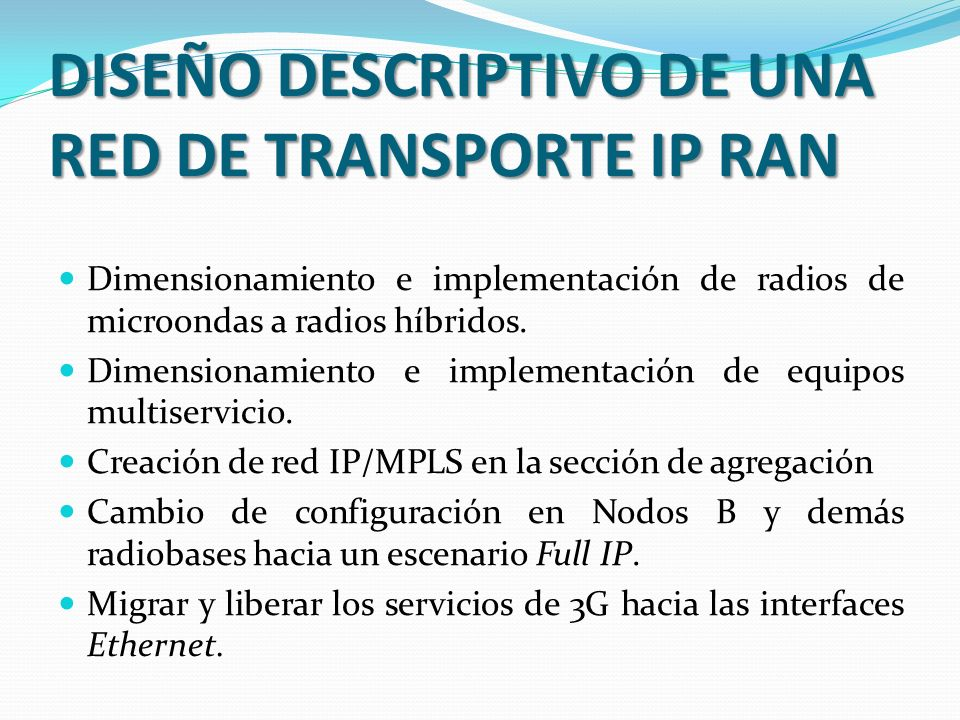 DISEÑO DESCRIPTIVO DE UNA RED DE TRANSPORTE IP RAN
