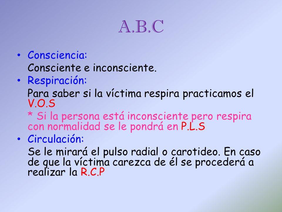 A.B.C Consciencia: Consciente e inconsciente. Respiración: