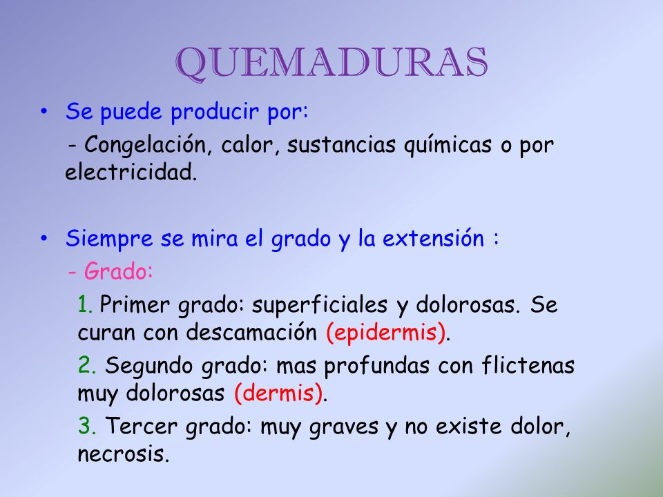 QUEMADURAS Se puede producir por: