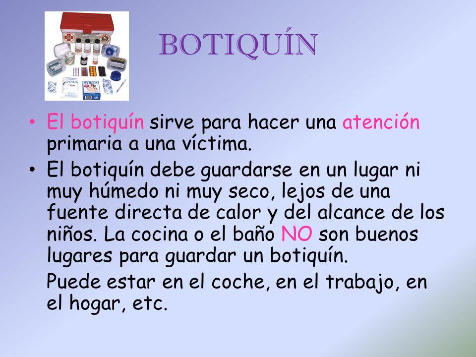 BOTIQUÍN El botiquín sirve para hacer una atención primaria a una víctima.