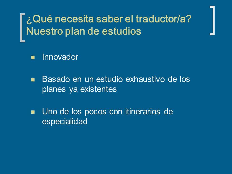 ¿Qué necesita saber el traductor/a Nuestro plan de estudios