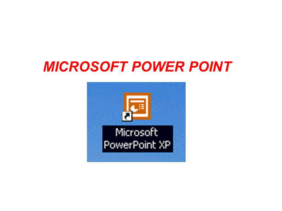 MICROSOFT POWER POINT