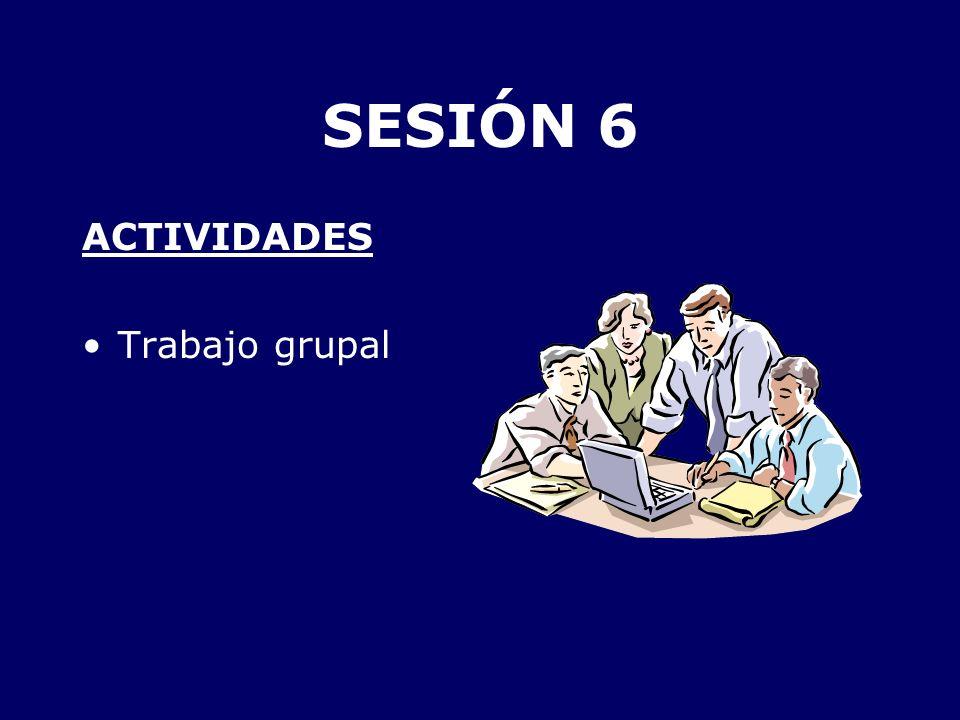 SESIÓN 6 ACTIVIDADES Trabajo grupal