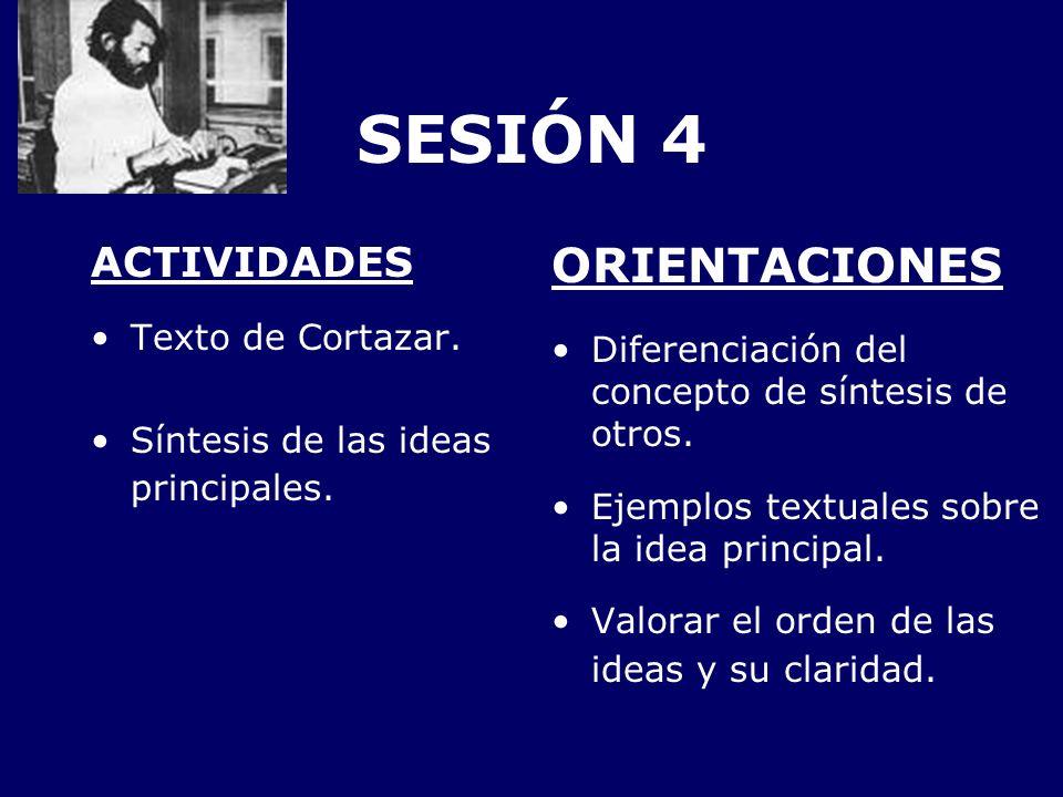 SESIÓN 4 ORIENTACIONES ACTIVIDADES Texto de Cortazar.