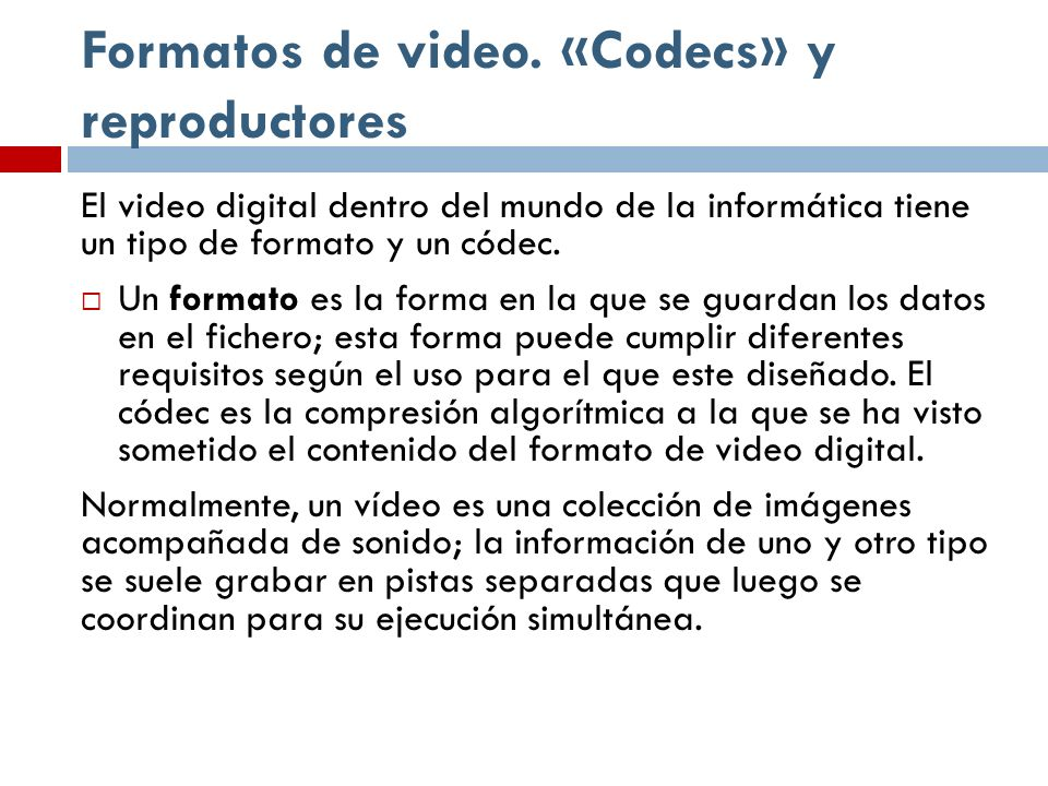Formatos de video. «Codecs» y reproductores