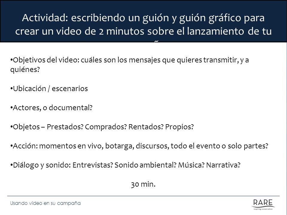 Actividad: escribiendo un guión y guión gráfico para crear un video de 2 minutos sobre el lanzamiento de tu campaña