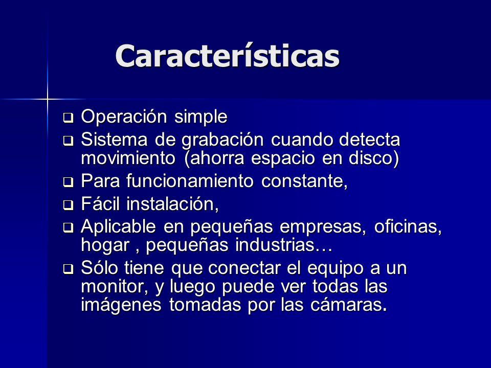 Características Operación simple