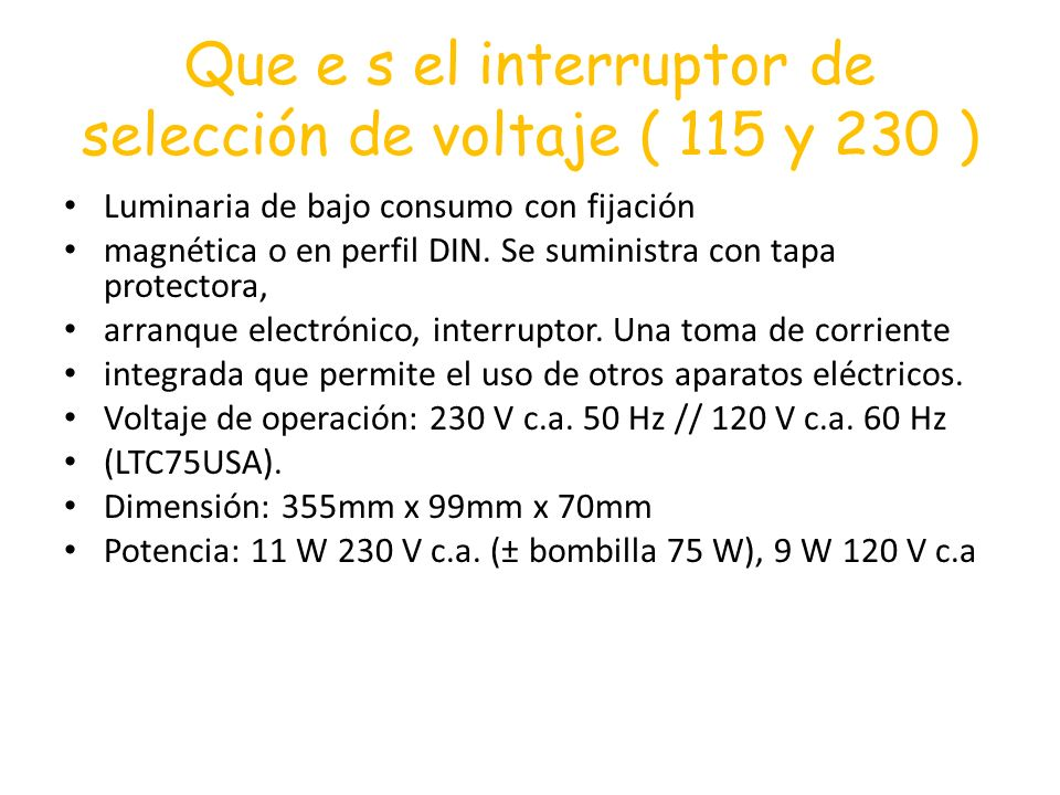 Que e s el interruptor de selección de voltaje ( 115 y 230 )