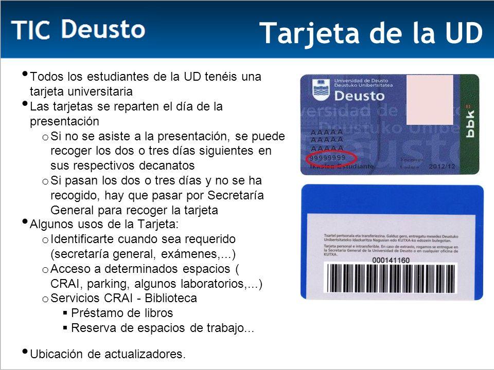 Tarjeta de la UD Todos los estudiantes de la UD tenéis una tarjeta universitaria. Las tarjetas se reparten el día de la presentación.