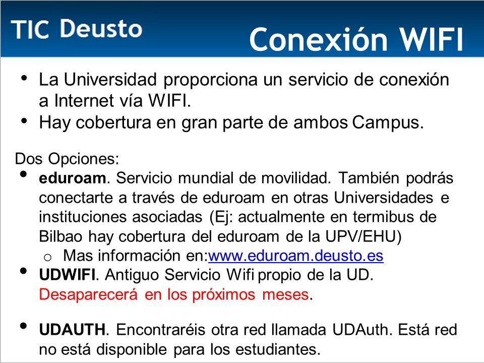 Conexión WIFI La Universidad proporciona un servicio de conexión a Internet vía WIFI. Hay cobertura en gran parte de ambos Campus.