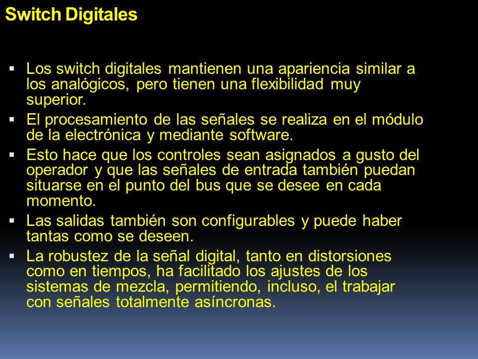 Switch Digitales Los switch digitales mantienen una apariencia similar a los analógicos, pero tienen una flexibilidad muy superior.