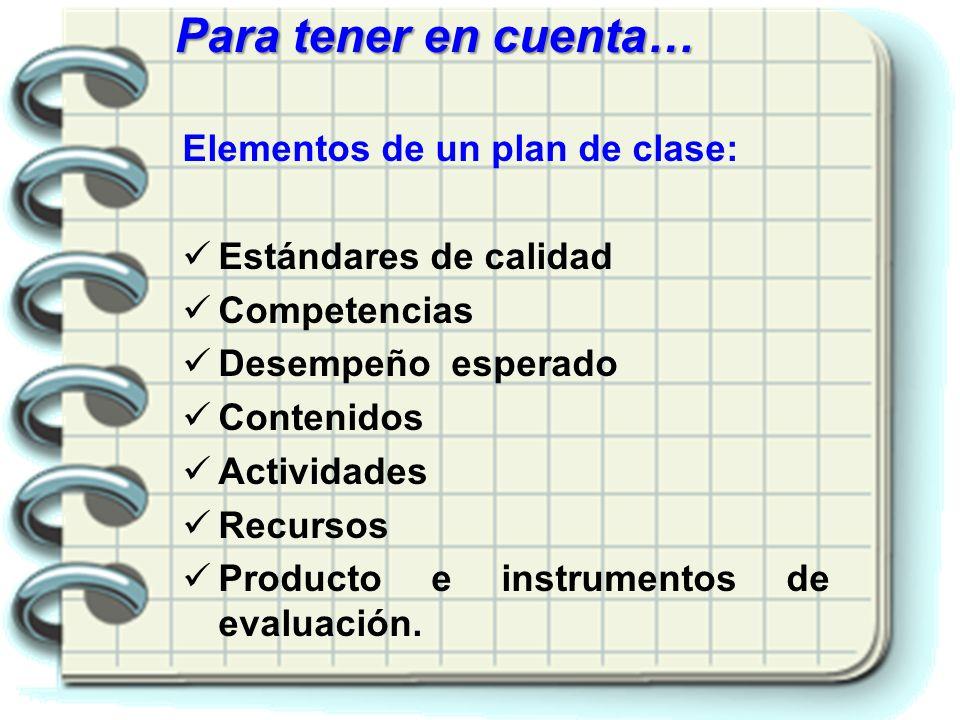 Para tener en cuenta… Elementos de un plan de clase: