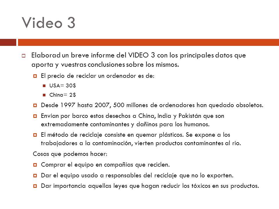 Video 3 Elaborad un breve informe del VIDEO 3 con los principales datos que aporta y vuestras conclusiones sobre los mismos.