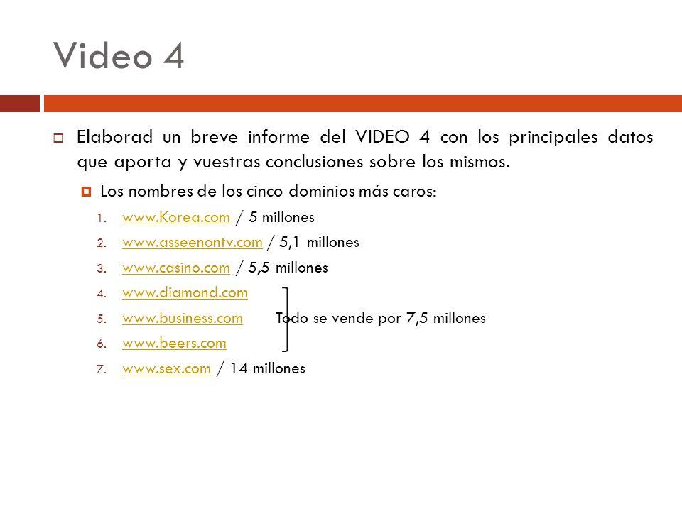 Video 4 Elaborad un breve informe del VIDEO 4 con los principales datos que aporta y vuestras conclusiones sobre los mismos.