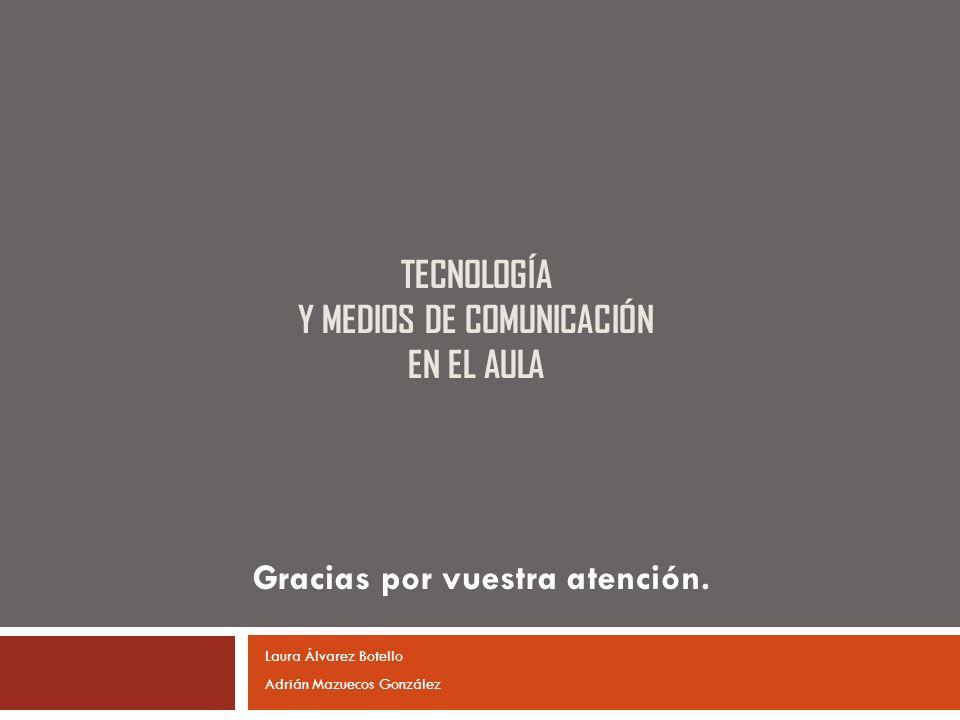 TECNOLOGÍA Y MEDIOS DE COMUNICACIÓN EN EL AULA