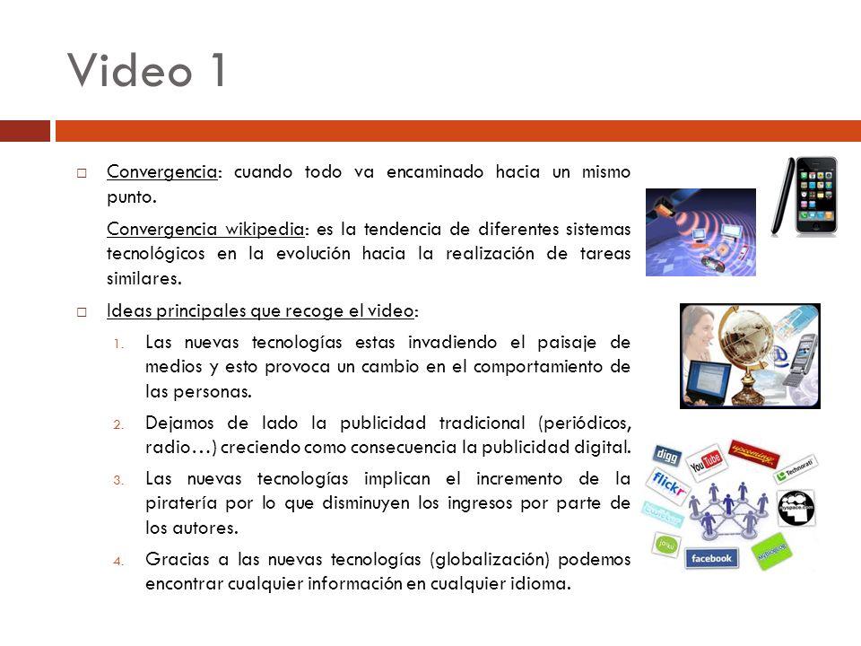 Video 1 Convergencia: cuando todo va encaminado hacia un mismo punto.