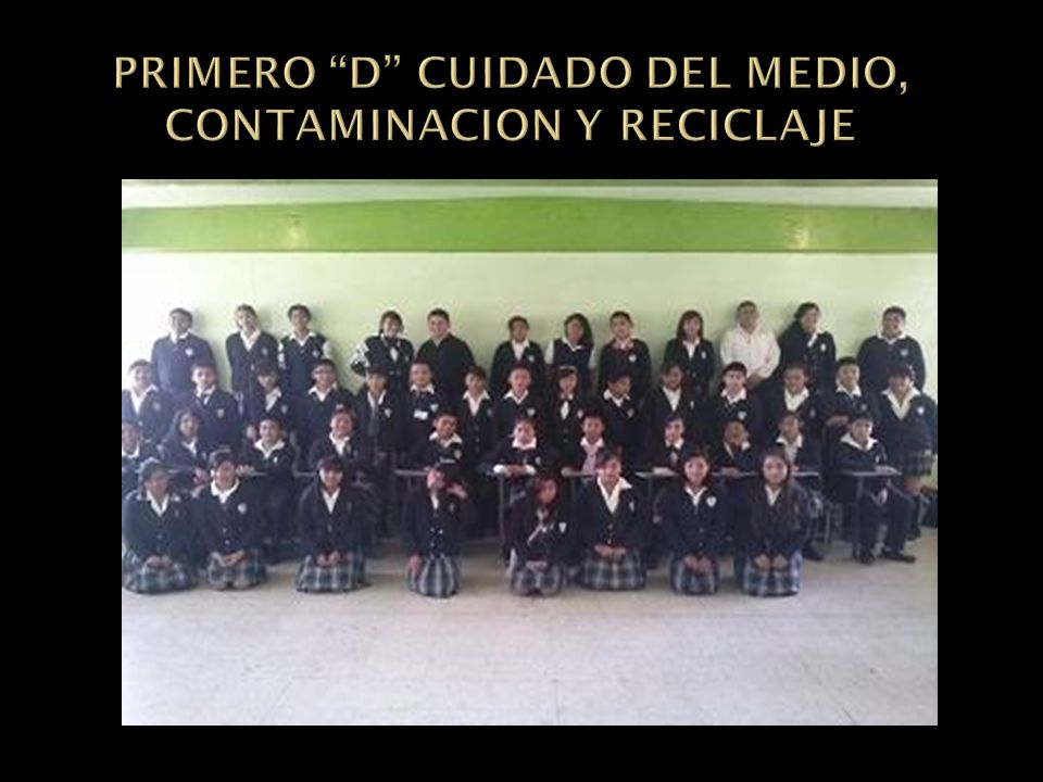 PRIMERO D CUIDADO DEL MEDIO, CONTAMINACION Y RECICLAJE