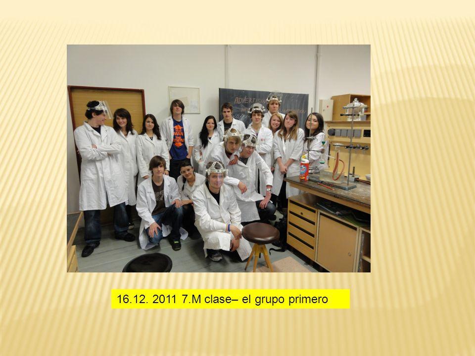 16.12. 2011 7.M clase– el grupo primero