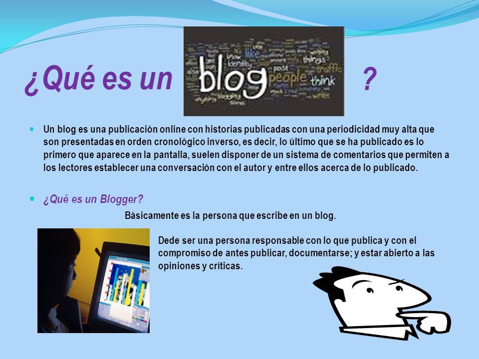¿Qué es un ¿Qué es un Blogger